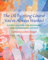 The Oil Painting Course You've Always Wanted Cover
