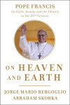 On Heaven and Earth - Jorge Mario Bergoglio and Abraham Skorka