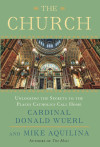 The Church - Cardinal Donald Wuerl and Mike Aquilina Authors of The Mass