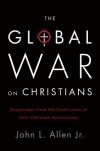 The Global War on Christians - John L. Allen, Jr.