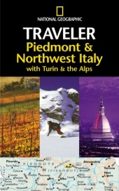 National Geographic Traveler: Piedmont & Northwest Italy, with Turin and the Alps Cover