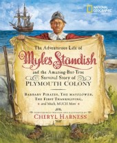 The Adventurous Life of Myles Standish and the Amazing-but-True Survival Story of Plymouth Colony Cover