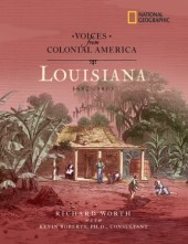 Voices from Colonial America: Louisiana 1682-1803 Cover