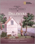 Voices from Colonial America: Delaware 1638-1776