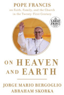 On Heaven and Earth by Jorge Mario Bergoglio