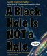 A Black Hole is Not a Hole by Carolyn Cinami DeCristofano