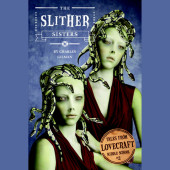 Tales from Lovecraft Middle School #2: The Slither Sisters Cover