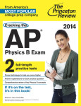 Cracking the AP Physics B Exam, 2014 Edition