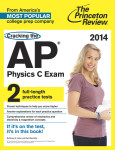 Cracking the AP Physics C Exam, 2014 Edition