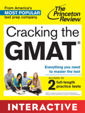 Cracking the GMAT: Interactive Prep & Review for the Graduate Management Admission Test