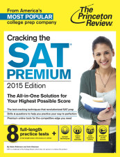 Cracking the SAT Premium Edition with 8 Practice Tests, 2015