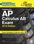 Cracking the AP Calculus AB Exam 2015 Edition