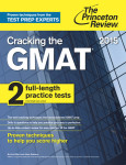 Cracking the GMAT with 2 Computer-Adaptive Practice Tests, 2015 Edition