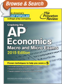 Cracking the AP Economics Macro & Micro Exams, 2015 Edition
