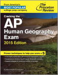 Cracking the AP Human Geography Exam, 2015 Edition