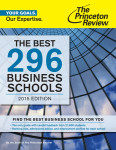 The Best 296 Business Schools, 2015 Edition