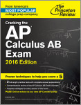 Cracking the AP Calculus AB Exam, 2016 Edition