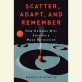 Scatter, Adapt, and Remember by Annalee Newitz
