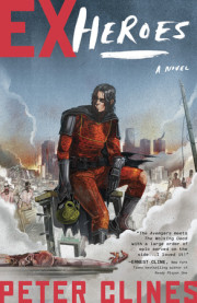 Ex-Heroes, Peter Clines&#8217;s first novel in a genre-mashing adventure series
