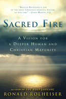 Sacred Fire by Ronald Rolheiser