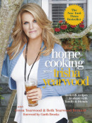Home Cooking with Trisha Yearwood by Trisha Yearwood