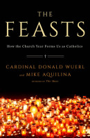 The Feasts by Donald Cardinal Wuerl
