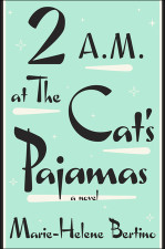 2 A.M. at The Cat's Pajamas by Marie Helene Bertino