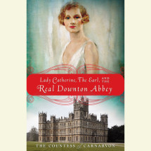 Lady Catherine, the Earl, and the Real Downton Abbey Cover
