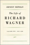 Life of Richard Wagner, Volume 1: 1813-1848