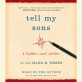 Tell My Sons by Lt. Col. Mark M. Weber with David Murray