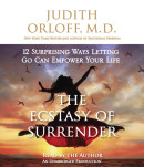 The Ecstasy of Surrender by Judith Md Orloff