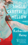 Katherine Heiny on the Books That Inspired Single, Carefree, Mellow