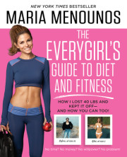 The Everygirl's Guide to Diet & Fitness by Maria Menounos
