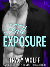 Erotic Wednesday Read – Full Exposure by Tracy Wolff – #Free Snippet