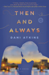 Enter for a chance to win a copy of THEN & ALWAYS by Dani Atkins!