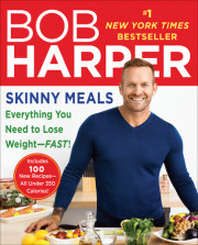 Bob Harper gives you 100 healthy, skinny, delicious new recipes!