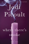 """Where There's Smoke"" by Jodi Picoult"