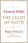 Lumen Fidei: The Light of Faith - Pope Francis