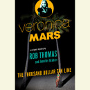 Veronica Mars: An Original Mystery by Rob Thomas by Rob Thomas