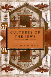 Cultures of the Jews, Volume 1