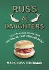Russ & Daughters by Mark Russ Federman