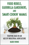 Food Rebels, Guerrilla Gardeners, and Smart-Cookin' Mamas