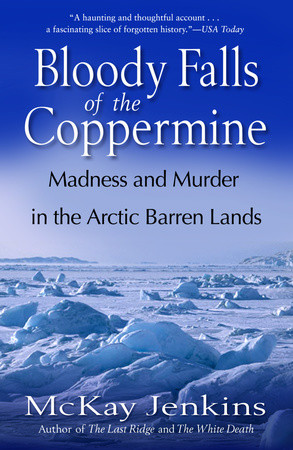 McKay Jenkins: Bloody Falls of the Coppermine