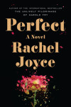 Enter for a Chance to Win an Advance Readers Edition of PERFECT by Rachel Joyce