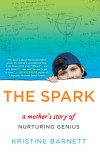 Enter for your chance to win a copy of THE SPARK by Kristine Barnett