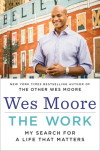 Win a free signed copy of THE WORK by Wes Moore