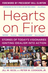 Hearts on Fire: Stories of Today's Visionaries Igniting Idealism into Action Cover