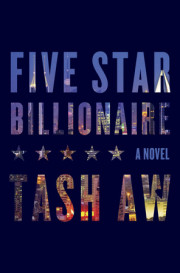 Enter for your chance to win an advance copy of FIVE STAR BILLIONAIRE by Tash Aw
