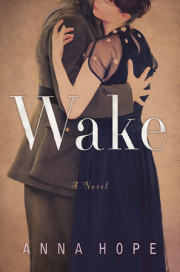 Enter for a Chance to Win an Advance Reader's Edition WAKE by Anna Hope
