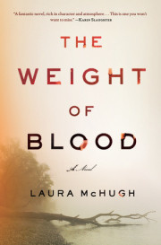 Enter for Your Chance to Win an Advance Reader's Edition of THE WEIGHT OF BLOOD by Laura McHugh